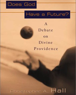 Does God Have a Future?: A Debate on Divine Providence