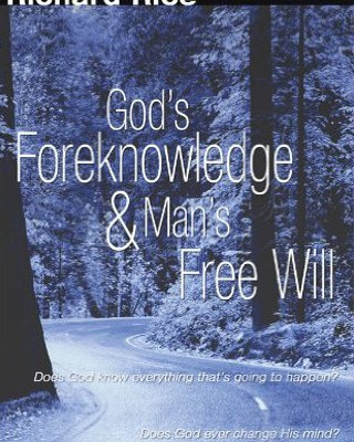God's Foreknowledge & Man's Free Will